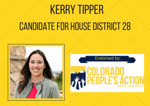 Kerry Tipper. CPA Endorsement 2018. Colorado People's Action. Election